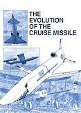 Book Cover - The Evolution of the Cruise Missile