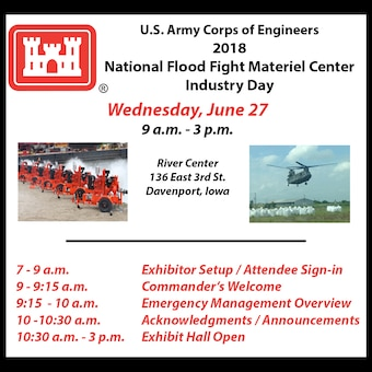 The U.S. Army Corps of Engineers, Rock Island District is hosting the first National Flood Fight Materiel Center -- Industry Day June 27 from 9 a.m. to 3 p.m. at the River Center, 136 East 3rd St., Davenport, Iowa. The event will serve as a networking opportunity for those looking for information on flood risk management techniques and flood response related products and services.