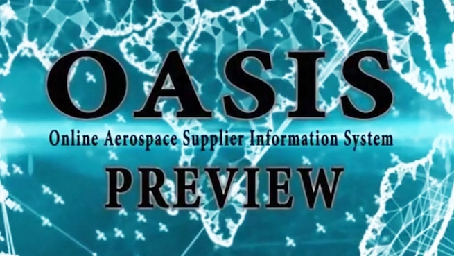 The Online Aerospace Supplier Information System, or OASIS, provides up-to-date quality management system contractor certification information, allows for customer and supplier monitoring, and provides feedback to certifying auditors.