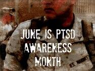 June is PTSD Awareness Month.