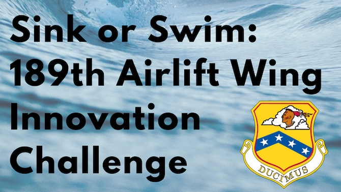 Sink or Swim: 189th Airlift Wing Innovation Challege