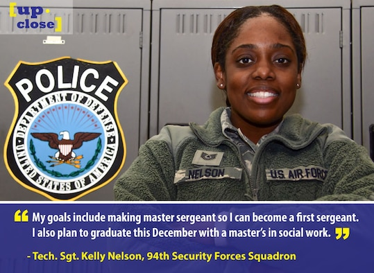 Tech. Sgt. Kelly Nelson, 94th Security Forces Squadron supply NCOIC, is this week's Up Close personality. Up Close is a weekly series spotlighting individuals around Dobbins Air Reserve Base. (U.S. Air Force graphic and photo/Staff Sgt. Andrew Park)