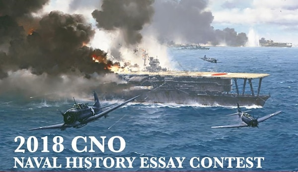 The Chief of Naval Operations (CNO) has announced the requirements for the 2018 Naval History Essay Contest with a submission deadline of June 30.