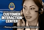 Customers and employees alike can get solutions any time of day or night by contacting DLA's Customer Interaction Center.