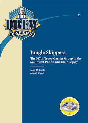 Book Cover - Jungle Skippers: The 317th Troop Carrier Group in the Southwest Pacific and Their Legacy