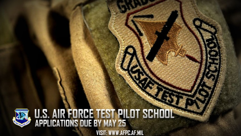 U.S. Air Force Test Pilot School; applications due by May 25