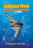 Book Cover - Aerospace Power: The Case for Indivisible Application