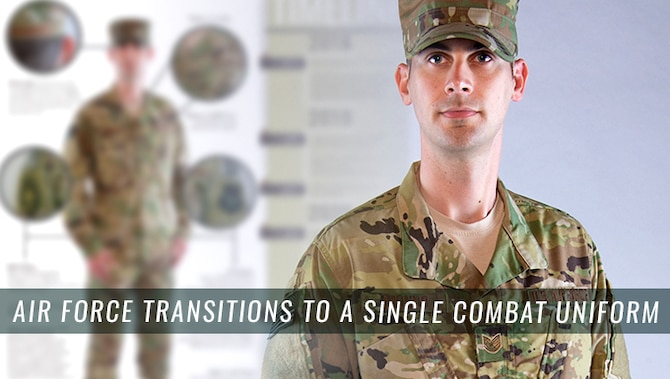 Air Force leaders announced the service will move to a single combat utility uniform, adopting the Operational Camouflage Pattern, or OCP, already in use by the Army and Airmen in combat zones and in certain jobs across the Air Force.