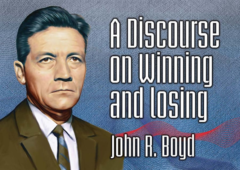 """Edited and compiled by Grant T. Hammond, """"A Discourse on Winning and Losing"""" is the first book published on John R. Boyd's famous same-titled briefing.  A maverick fighter pilot devoted to the Air Force and its mission, Boyd challenged orthodoxy, including fighter tactics and the theory of how wars were to be fought. Inspiring radically different opinions, he had the courage to state his views—and defend them regardless of consequence. (Courtesy Photo, Air University Press)"""
