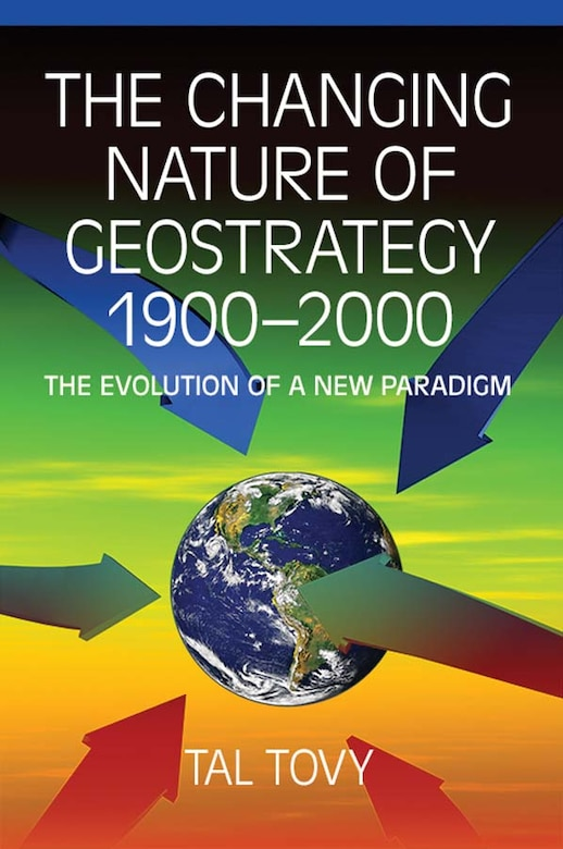 Book Cover - The Changing Nature of Geostrategy, 1900–2000