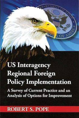 Book Cover - US Interagency Regional Foreign Policy Implementation