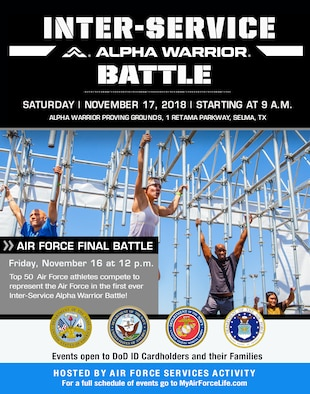 JOINT BASE SAN ANTONIO-LACKLAND, Texas – The 2018 Alpha Warrior Final Battle will feature the first ever inter-service competition with Airmen, Soldiers and Sailors competing Nov. 16-17 at Retama Park in Selma, Texas.