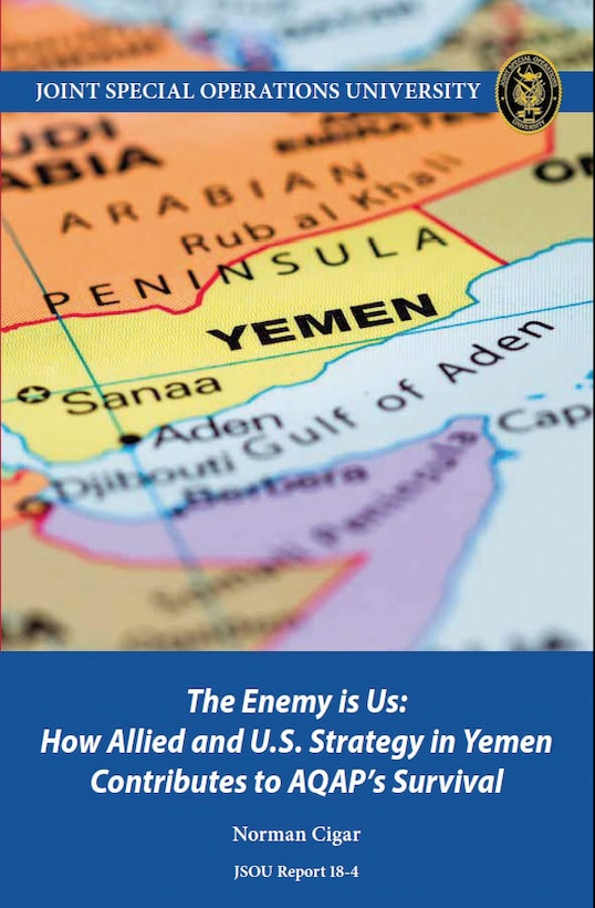 The Enemy is Us: How Allied and U.S. Strategy in Yemen Contributes to AQAP's Survival