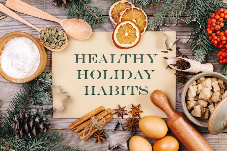Healthy Holiday Habits: Robins Health Promotions shares tips for healthy holiday season