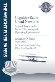 Cover for ACSC student paper:  Cognitive Radio Cloud Networks: Assured Access in the Future Electromagnetic Operating Environment