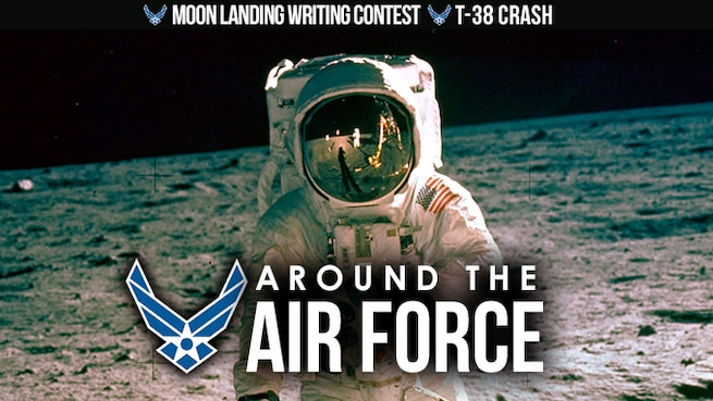 Around the Air Force: Moon Landing Writing Competition / T-38 crash