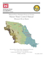 Missouri River Mainstem Reservoir System - Master Water Control Manual - Missouri River Basin 2018 Edition Published November 26, 2018