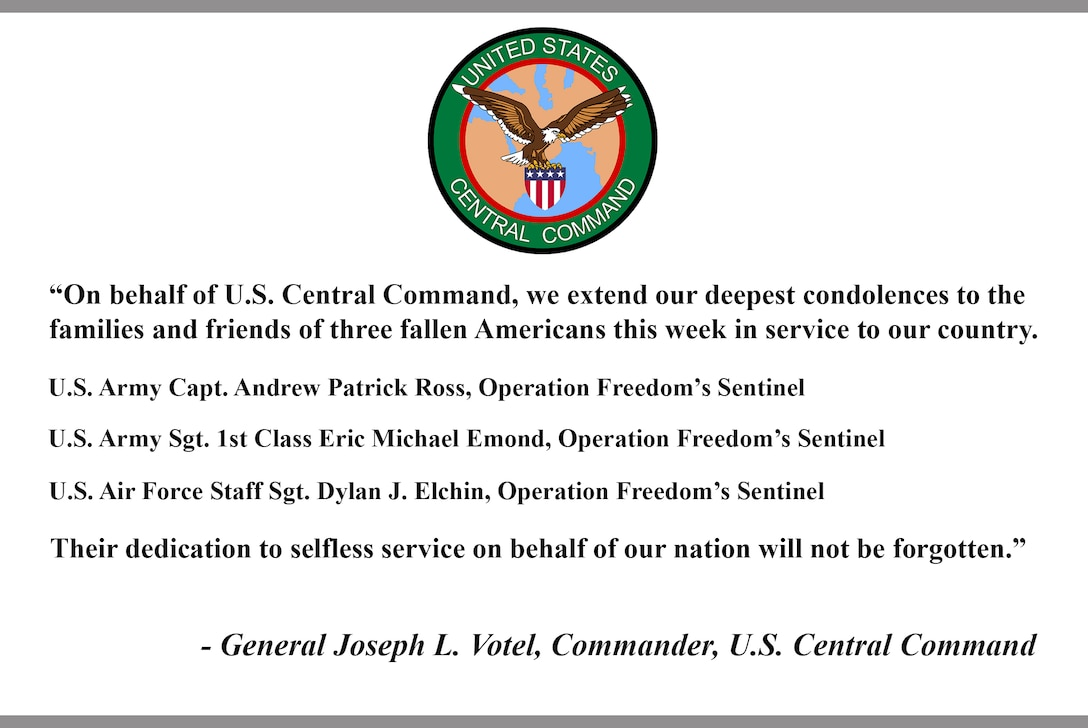 """On behalf of U.S. Central Command, we extend our deepest condolences to the families and friends of three fallen Americans this week in service to our country. 