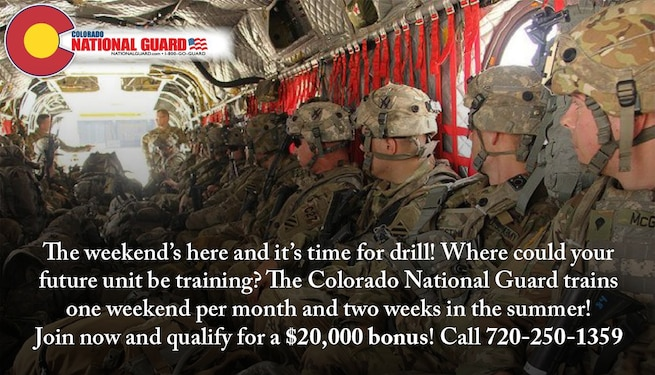 Slideshow slide - The weekend's here and it's time for drill!  Where could your future unit be training?  The Colorado National Guard trains one weekend per month and two weeks in the summer!  Join now and qualify for a $20,000 bonus!  Call 720-250-1359