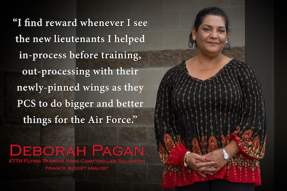 Deborah Pagan, 47th Flying Training Wing Comptroller Squadron financial budget analyst, is part of a team who assist units and members of Laughlin Air Force Base, Texas with financial business concerning government expenses. Pagan enjoys helping Airmen understand financial processes better so they are empowered to complete the mission and not worry about possibly committing fraud, waste or abuse. (U.S. Air Force graphic by Airman 1st Class Anne McCready)