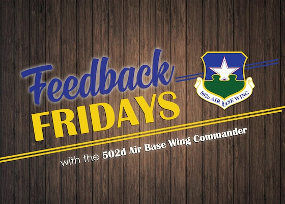 Feedback Fridays is a weekly forum that aims to connect the 502d Air Base Wing with members of the Joint Base San Antonio community.