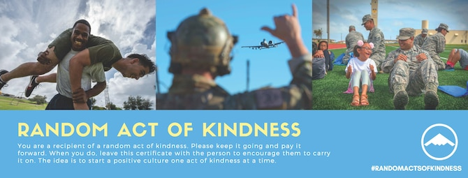 A selfless act performed by someone is accompanied with a certificate to inspire the recipient to pay it forward. The hope, said Linda Ambard, violence prevention integrator with the 509th Bomb Wing, is to kick off a chain of friendly assistance or kind surprises for others throughout the Wing and beyond. Practicing kindness, even in the military, is about creating stronger teams and lasting connections throughout the community.