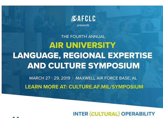 The Air Force Culture and Language Center is seeking presenters and proposals for Air University's 4th annual Language, Regional Expertise and Culture (LREC) symposium.