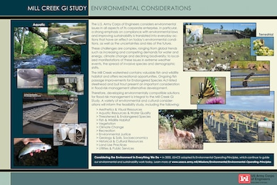 [MAIN TEXT] The U.S. Army Corps of Engineers considers environmental issues in all aspects of its corporate enterprise. In particular, a strong emphasis on compliance with environmental laws and improving sustainability is translated into everyday actions that have an effect on today's environmental conditions, as well as the uncertainties and risks of the future.   These challenges are complex, ranging from global trends such as increasing and competing demands for water and energy, climate change and declining biodiversity; to localized manifestations of these issues in extreme weather events, the spread of invasive species and demographic shifts.  The Mill Creek watershed contains valuable fish and wildlife habitat and offers recreational opportunities. Ongoing fish passage improvements for Endangered Species Act-listed steelhead and bull trout present an important consideration in flood-risk-management alternative development.   Therefore, developing environmentally compatible solutions for flood risk management is integral to the Mill Creek GI Study. A variety of environmental and cultural considerations will inform the feasibility study, including the following: Aesthetics & Visual Resources, Aquatic Resources & Water Quality, Threatened & Endangered Species, Fish & Wildlife Habitat, Vegetation, Climate Change, Recreation, Environmental Justice, Geology & Soils, Socioeconomics, Historical & Cultural Resources, Land Use Practices, Utilities & Public Services.   [SIDEBAR TEXT] Considering the Environment in Everything We Do -- In 2002, USACE adopted its Environmental Operating Principles, which continue to guide our environmental and sustainability work today. Learn more at www.usace.army.mil/Missions/Environmental/Environmental-Operating-Principles