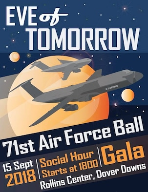 "The 71st Air Force Ball is scheduled for Sept. 15, 2018, at the Rollins Center, Dover Downs, Del. The event's theme is the ""Eve of Tomorrow,"" encouraging Airmen to look toward the future by emphasizing innovation and technology, and building on the strong foundation and proud service of the defense organization. (Courtesy graphic)"