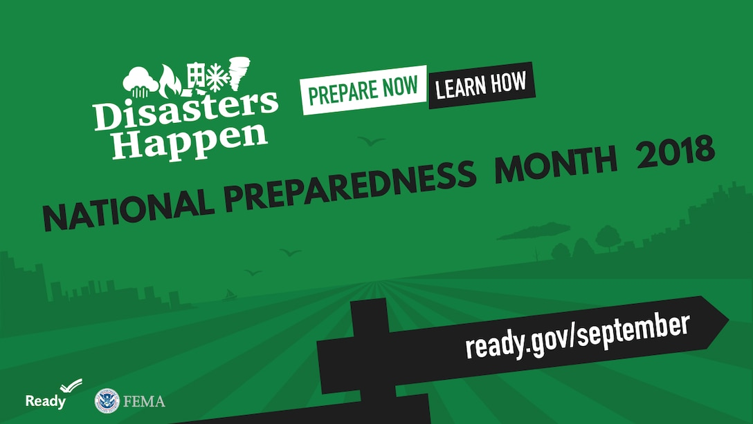 National Preparedness Month graphic that reads, Disasters Happen. Prepare Now. Learn How. Includes URL:  ready.gov/September