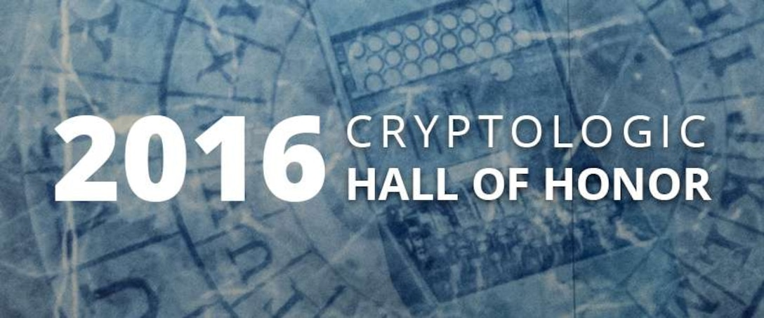 Cryptologic Hall of Honor 2016 title text