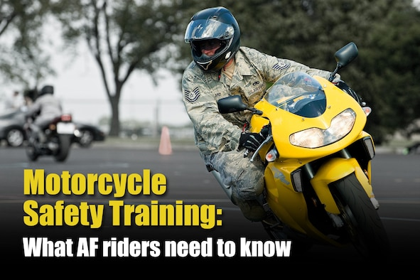 At the start of the 2019 riding season, the Air Force Motorcycle Program Manager lets Air Force riders know some basic requirements for rider training and what the acronyms mean. Motorcycle safety training is an important component in keeping Airmen who ride safe and ready to support wartime operations.
