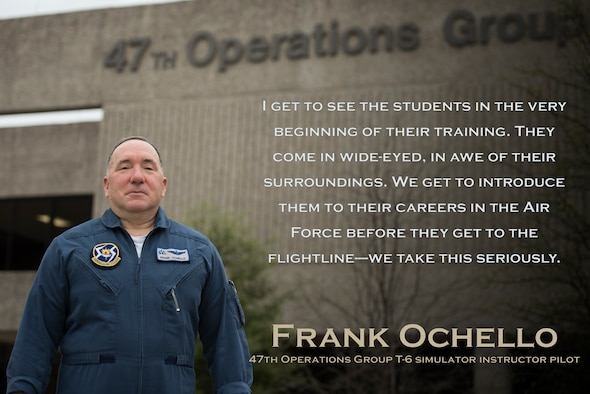 "Frank Ochello, 47th Operations Group T-6A Texan II simulator instructor pilot, has been serving as a simulation instructor at Laughlin Air Force Base, Texas, for 16 years. Impressed by each and every student who graduates with their wings, Ochello believes there are no short cuts to becoming an Air Force pilot. ""These students are truly the cream of the crop of their generation,"" Ochello said. ""I'm grateful our country still produces such men and women who want to serve."" (U.S Air Force graphic by Anne McCready)"