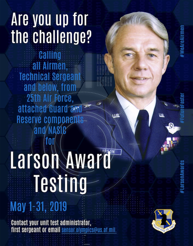 Testing for the 2019 Maj. Gen. Doyle Larson Awards begins May 1, 2019. Enlisted Airmen, technical sergeant and below, from Twenty-Fifth Air Force, to include attached Air Force Reserve and Air National Guard components, and the National Air and Space Intelligence Center, are eligible to test. (U.S. Air Force graphic by Vincent Childress)