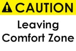 Caution: Leaving Comfort Zone sign