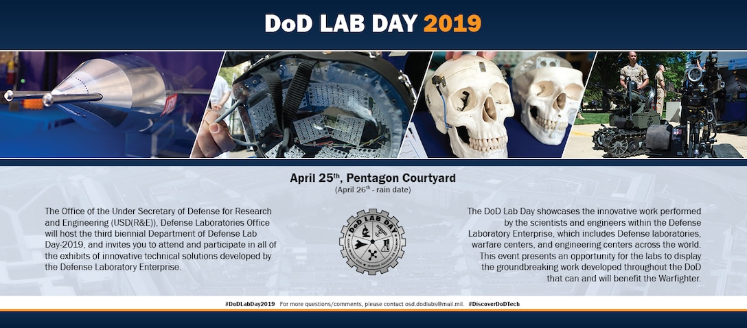 Scientists and engineers from the Air Force Research Laboratory will highlight technology advancements in 13 different research areas in various stages of maturity during the third biennial Department of Defense Lab Day April 25, 2019, in the Pentagon center courtyard.