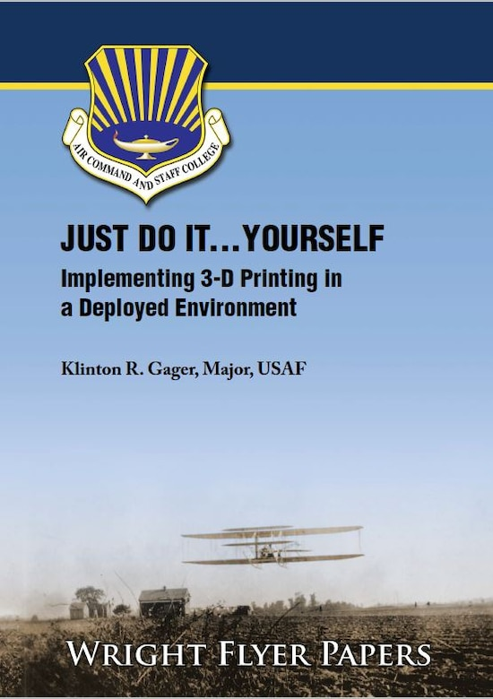 Cover of paper with the title which reads JUST DO IT . . . YOURSELF</br>Implementing 3-D Printing in a Deployed Environment