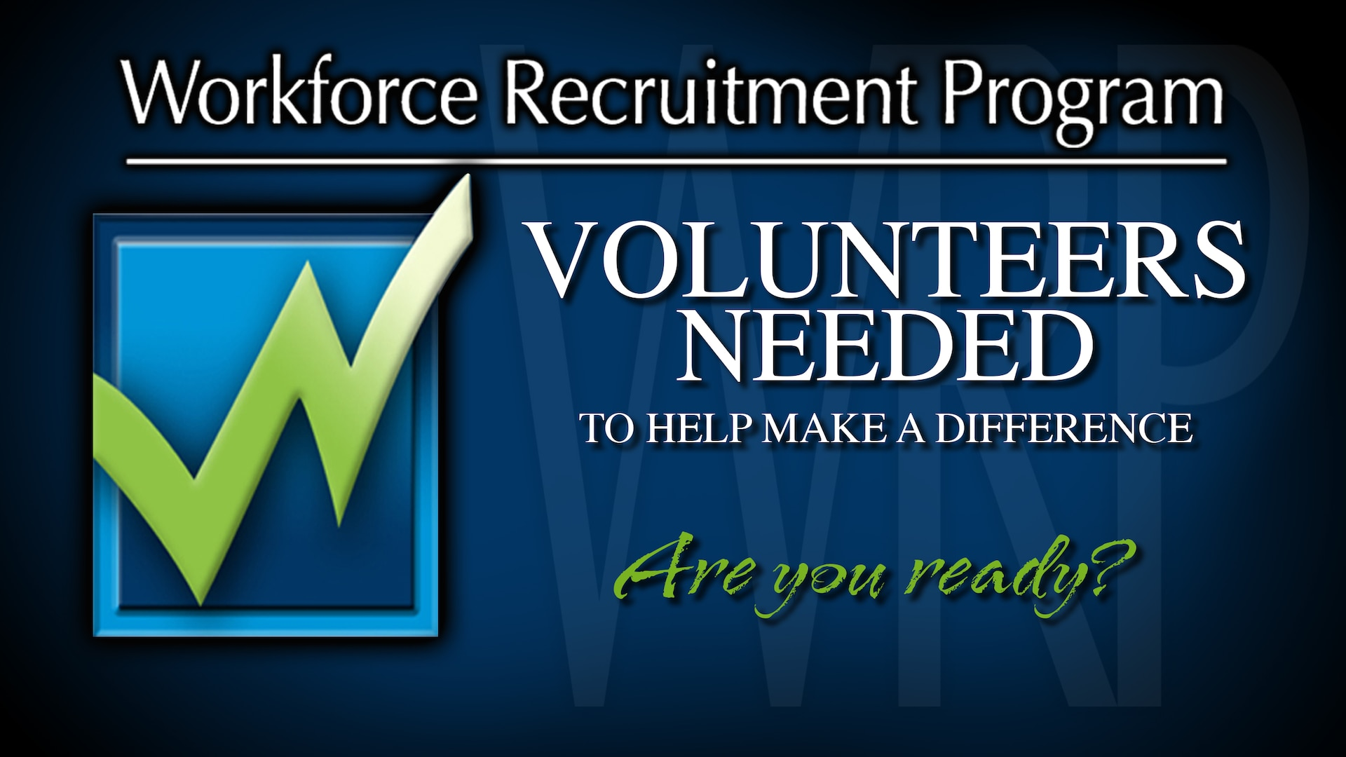 Volunteers are needed for the annual Workforce Recruitment Program that places prescreened college students and recent graduates with disabilities in 14-week internships at federal agencies.