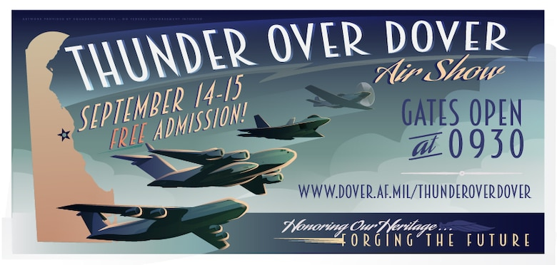 "Team Dover is working diligently in anticipation of the 2019 Thunder Over Dover air show, which will be open to the public from September 14-15, 2019, at Dover Air Force Base, Del. Thunder Over Dover's theme will be ""Honoring Our Heritage, Forging the Future."" (Courtesy Graphic)"