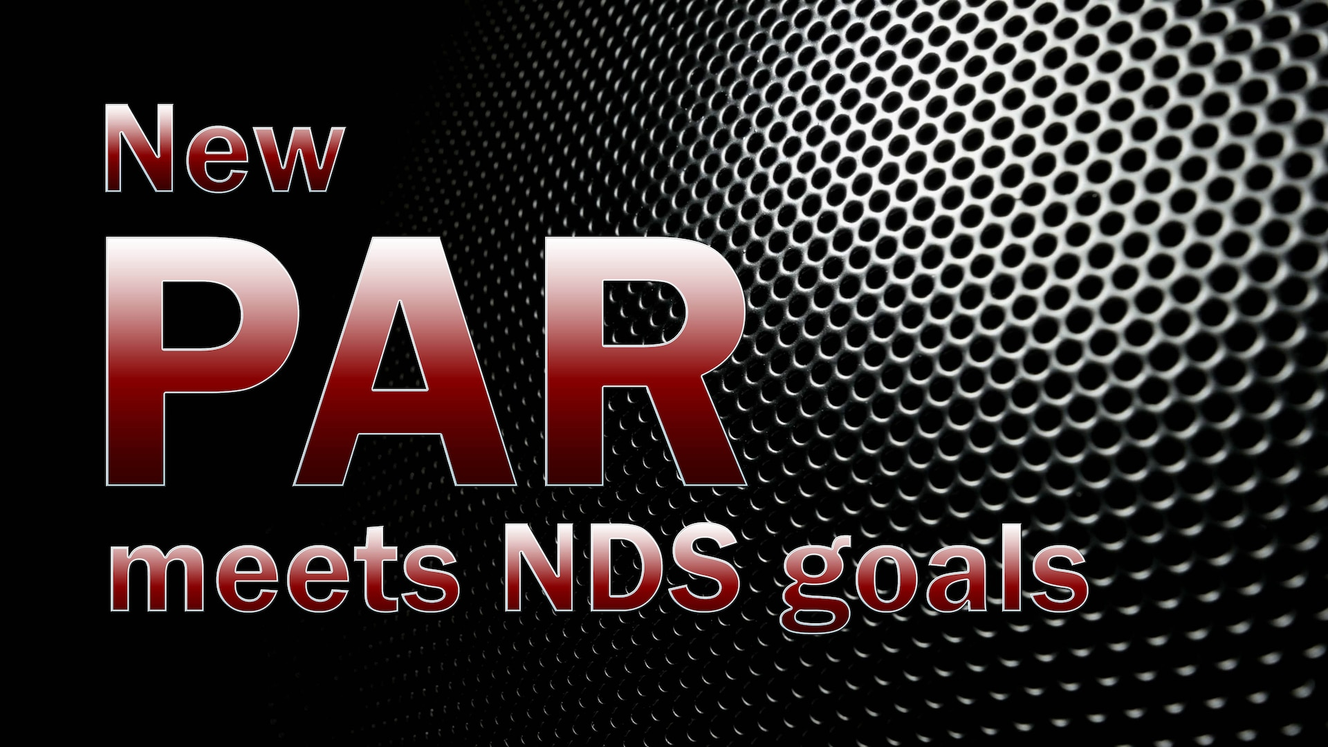 Text graphic reads: New PAR meets NDS goals