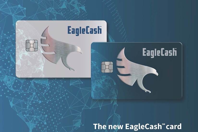 New EagleCash cards, which will combine the Department of Defense's EZpay, legacy EagleCash and Navy Cash stored value cards into one, are portrayed in a graphic provided by the U.S. Treasury's Bureau of the Fiscal Service. During their most recent meeting at the Federal Reserve Bank of Boston Aug. 8, 2019, Fiscal Service and DoD stakeholders laid out a plan for the new consolidated EagleCash card, including releasing the cards to initial training sites later this calendar year and issuing them to deployers in first part of 2020. (U.S. Treasury graphic)