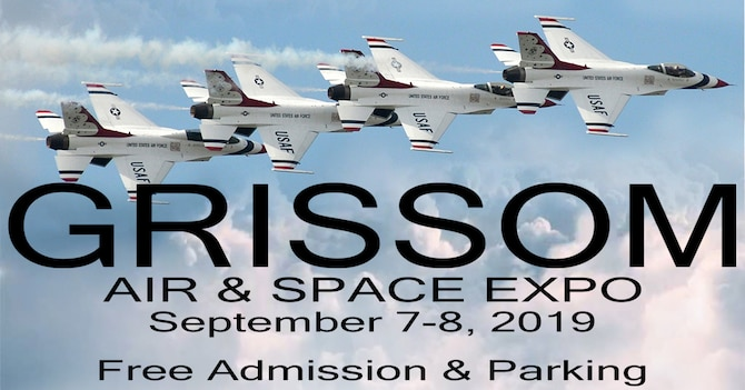 Grissom Air & Space Expo is scheduled for Sept. 7-8, 2019. The event is free to the public and includes free parking. www.grissomairshow.com (U.S. Air Force photo/Ben Mota)