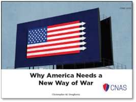 CNAS: Why America Needs a New Way of War