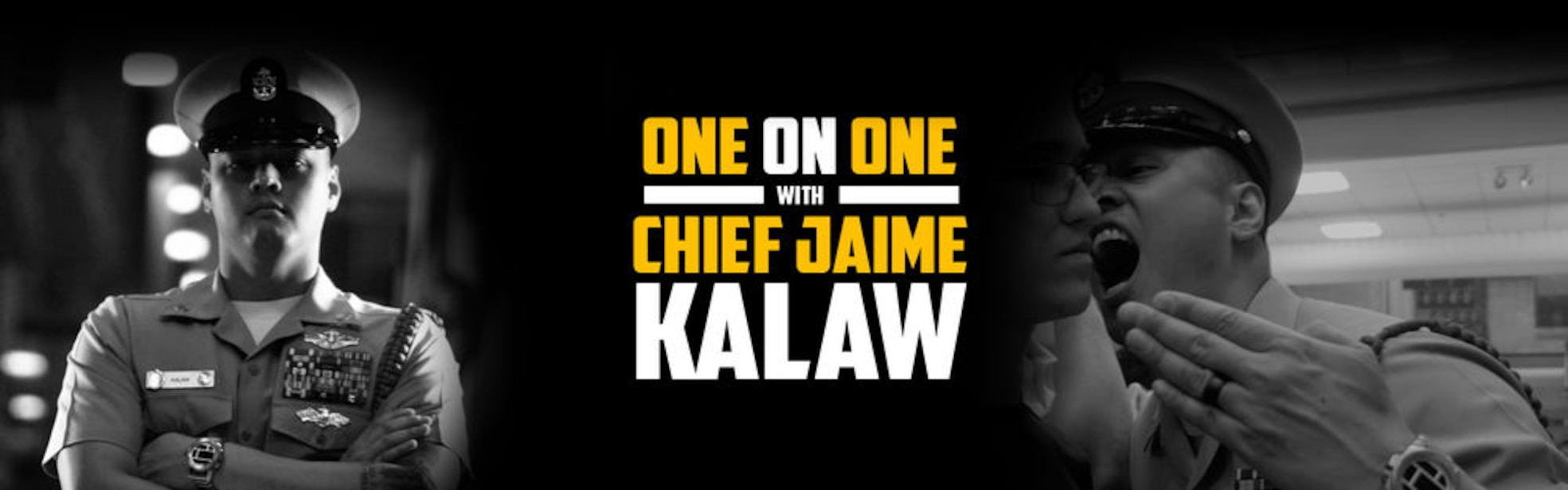 One on One with Chief Jamie Kalaw with a Sailor standing on the left and yellling on the right.