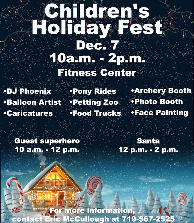 The 50th Force Support Squadron is hosting the annual Children's Holiday Festival 10 a.m. to 2 p.m. Dec. 7 at the base fitness center.