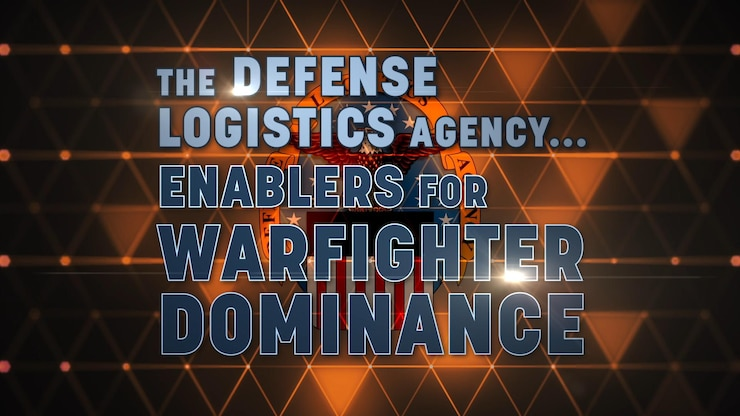 "Text says ""The Defense Logistics Agency... Enablers for Warfighter Dominance over a geometric background"
