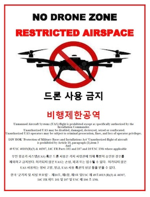 As a reminder for servicemembers and their families living on Osan Air Base, Republic of Korea, the operation of unmanned aircraft systems (UAS) on the installation is prohibited. Additionally, Korean Law prohibits UAS flights within six miles of active air fields and military installations. Military members could be subject to prosecution under the Uniform Code of Military Justice, and civilians could be prosecuted under the U.S. Code and/or Korean Law, which may fine violations up to two million South Korean Won. (Courtesy graphic)