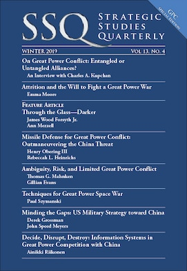 Air University Press has released the Winter 2019 Great Power Conflict Special Edition of Strategic Studies Quarterly. The edition is available at www.airuniversity.af.edu/SSQ.