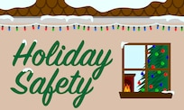 To encourage Joint Base Langley-Eustis, Virginia, personnel to recognize possible safety hazards that may affect them, the 633rd Air Base Wing Safety office has the following tips to keep their families safe and accountable this holiday season.