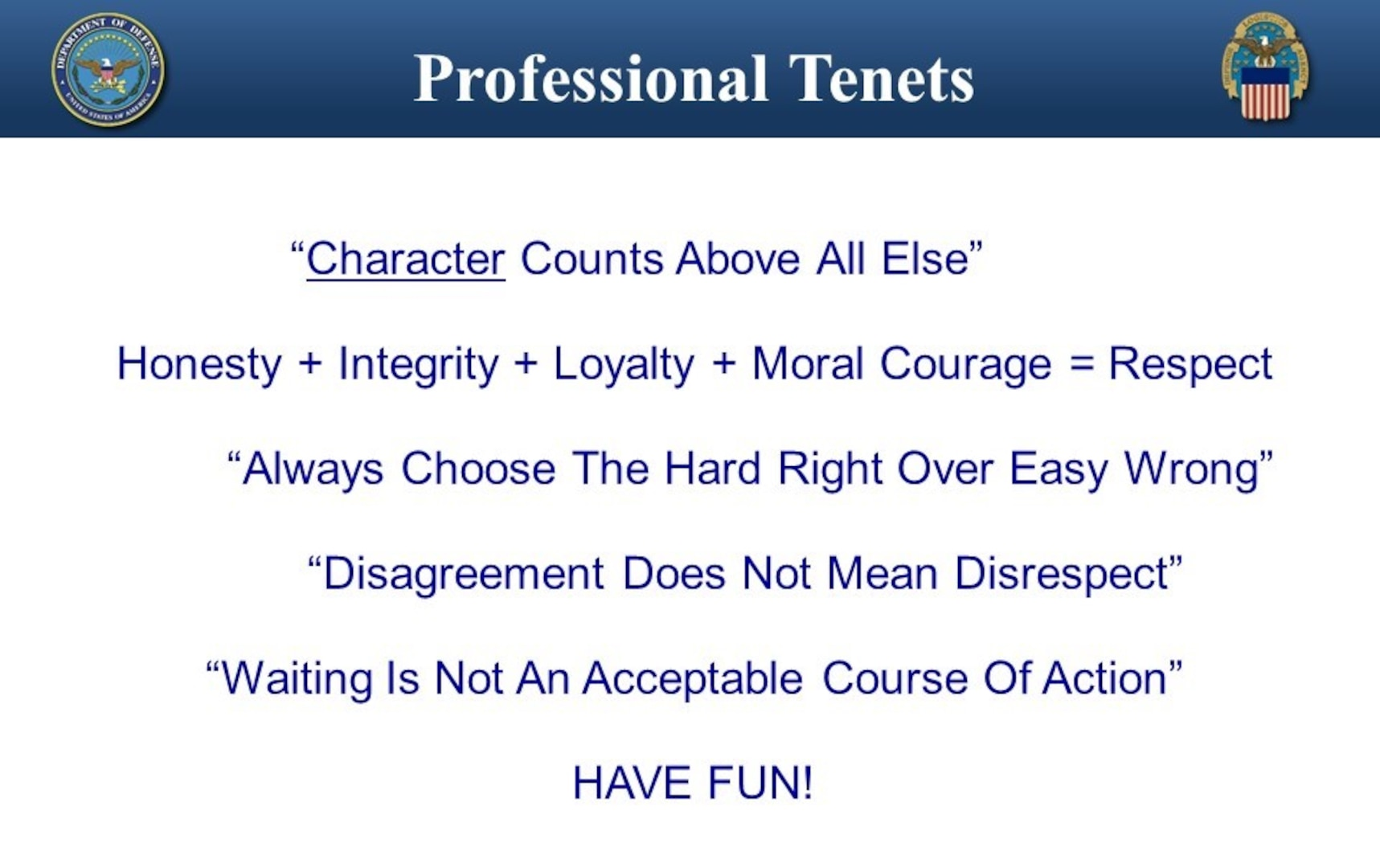PowerPoint slide listing professional tenets including character; honesty, integrity, loyalty and moral courage; always doing the right thing; respect; and having fun.